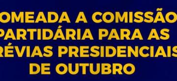 Nomeada a comissão partidária para as prévias presidenciais de outubro